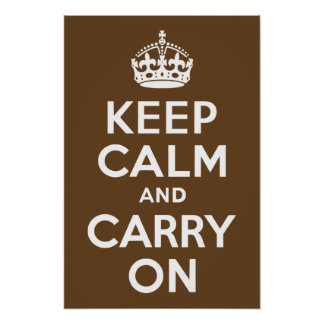 Dark Brown Keep Calm and Carry On Poster