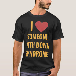 Dark I love someone with Down Syndrome T-shirt