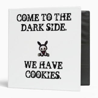 Dark Side has Cookies. Binders