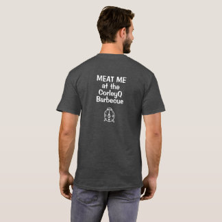 """Dark T - """"MEAT ME at the CorleyQ Barbecue"""" T-Shirt"""