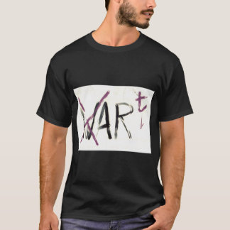 Dark version: Art. Not war. T-Shirt
