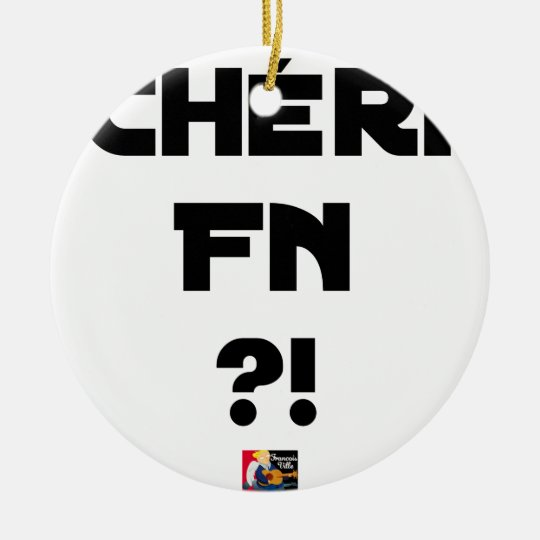 Darling FN?! - Word games - François City Ceramic Ornament