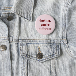 Darling, You're Different Button