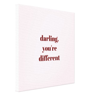 Darling, You're Different Canvas Print
