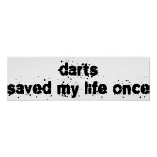 Darts Saved My Life Once Poster