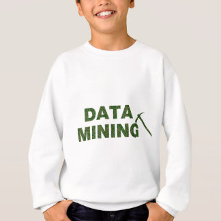Data Mining Sweatshirt