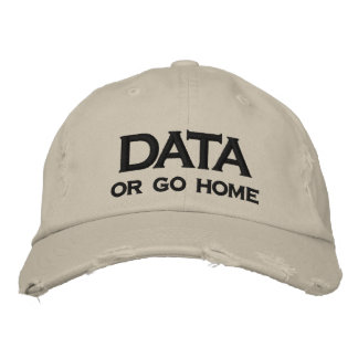 DATA, or go home Embroidered Baseball Caps