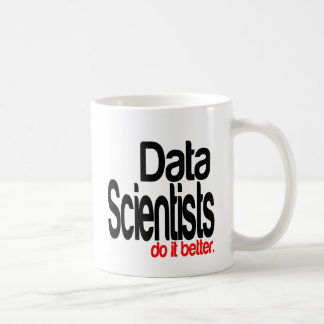 Data Scientists Do It Better Coffee Mug