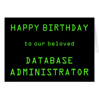 "Database Administrator (DBA) ""HAPPY BIRTHDAY"" Card"