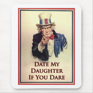 Date My Daughter Uncle Sam Poster Mouse Pad