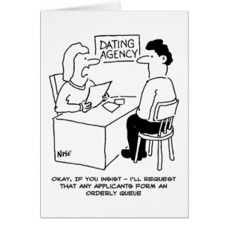 Dating Agency - expects admirers to form a queue Card