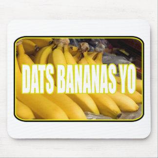 Dats Bananas Yo Mouse Pad