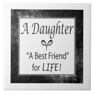 Daughter, Best Friend for Life! Tile