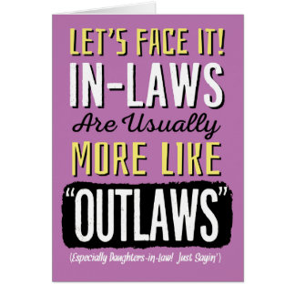 Daughter-in-law Birthday, Funny, like Outlaws! Card