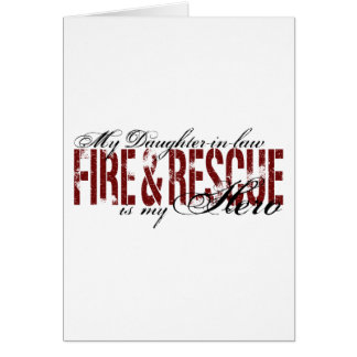 Daughter-in-law Hero - Fire & Rescue Card