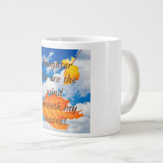 Daughter Mug  You Are The Wind Beneath My Leaves