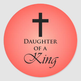 Daughter of a King Round Sticker