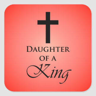 Daughter of a King Square Sticker