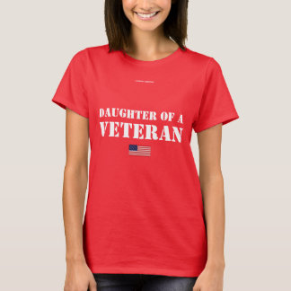 DAUGHTER OF A VETERAN T-Shirt