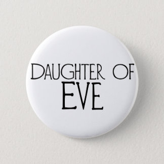 Daughter of Eve 2 Inch Round Button