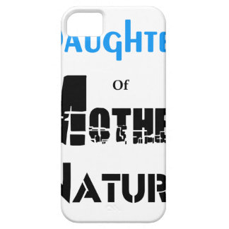 Daughter Of Mother Nature iPhone 5 Cases
