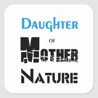 Daughter Of Mother Nature Square Sticker