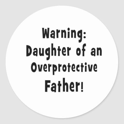 daughter of overprotective father black stickers
