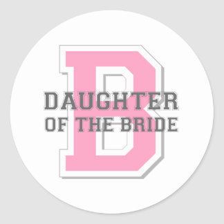 Daughter of the Bride Cheer Round Stickers