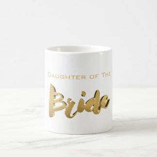 Daughter of The Bride Elegant Typography Gold Text Coffee Mug