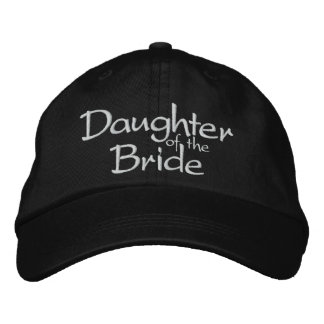 Daughter of the Bride Embroidered Wedding Cap Baseball Cap