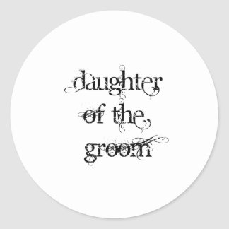 Daughter of the Groom Round Sticker
