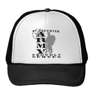 Daughter Proudly Serves - ARMY Trucker Hat