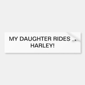 Daughter rides a harley bumper sticker