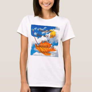 Daughter You Are The Wind Beneath My Leaves Tee