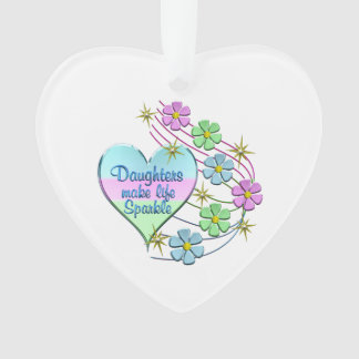 Daughters Make Life Sparkle Ornament