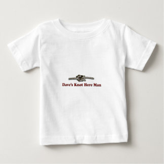 Dave's Knot Here Man - Multi-Products Baby T-Shirt