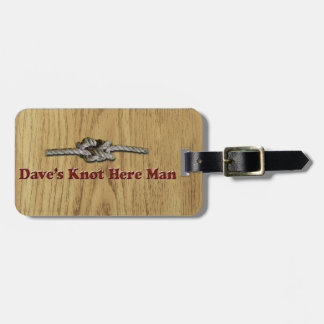 Dave's Knot Here Man - Multi-Products Luggage Tag