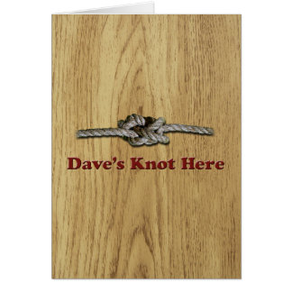 Dave's Knot Here SHORT - Multi-Products Card