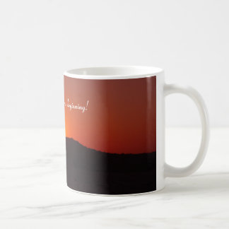 Dawn of  new beginning coffee mug