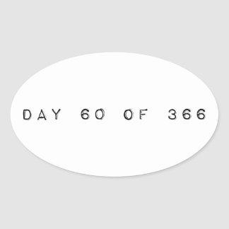 day 60 of 366 LEAP DAY Oval Sticker