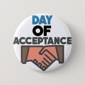 Day of Acceptance - Appreciation Day 2 Inch Round Button