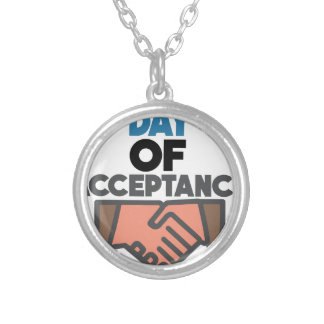 Day of Acceptance - Appreciation Day Silver Plated Necklace
