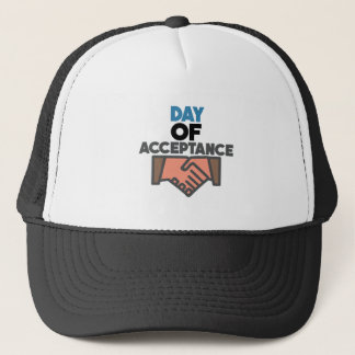 Day of Acceptance - Appreciation Day Trucker Hat