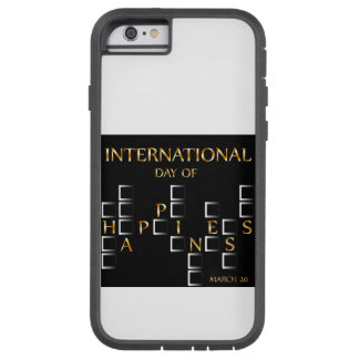 Day of Happiness- Commemorative Day March 20 card Tough Xtreme iPhone 6 Case
