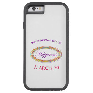 Day of Happiness- Commemorative Day Tough Xtreme iPhone 6 Case