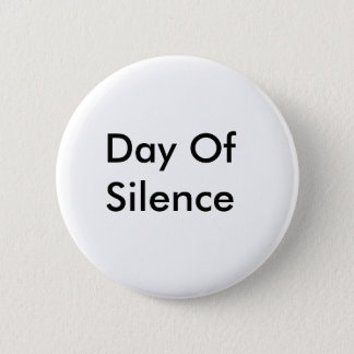 Day Of Silence 2 Inch Round Button