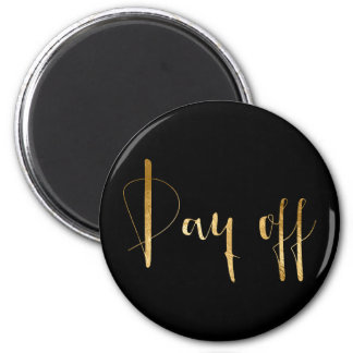 Day Off Gold Black Week Planner Home Office Glam 2 Inch Round Magnet
