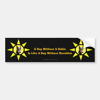 Day Without A Dobie Cute Doberman Bumper Sticker