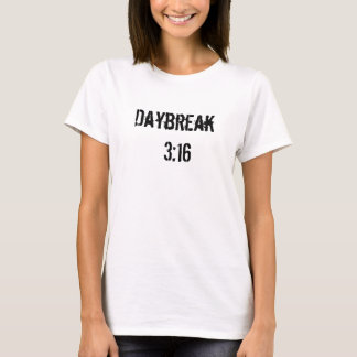 Daybreak 3:16 Standard T-Shirt for Ladies