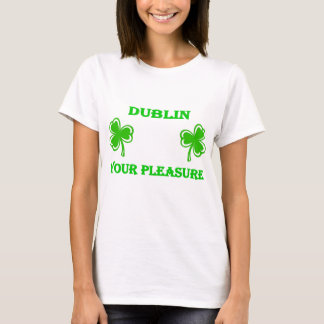 DayDrinker Dublin Your Pleasure T-Shirt